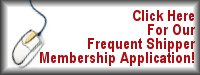 Click here for our frequent shipper membership application!